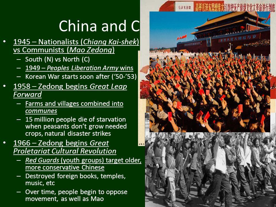 China and Communism 1945 – Nationalists (Chiang Kai-shek) vs Communists (Mao Zedong) South (N) vs North (C)