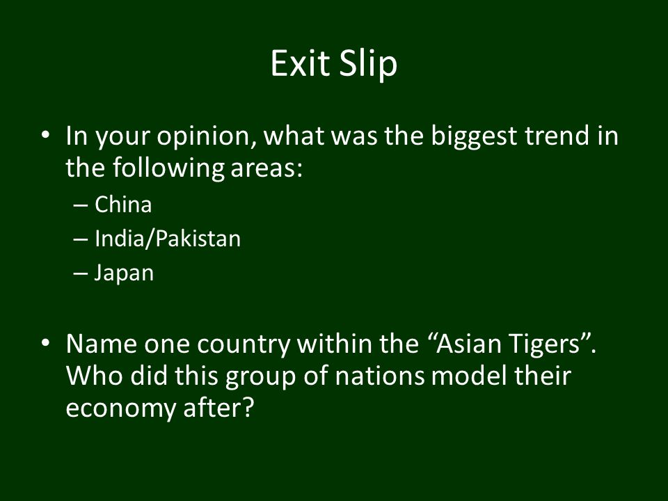 Exit Slip In your opinion, what was the biggest trend in the following areas: China. India/Pakistan.