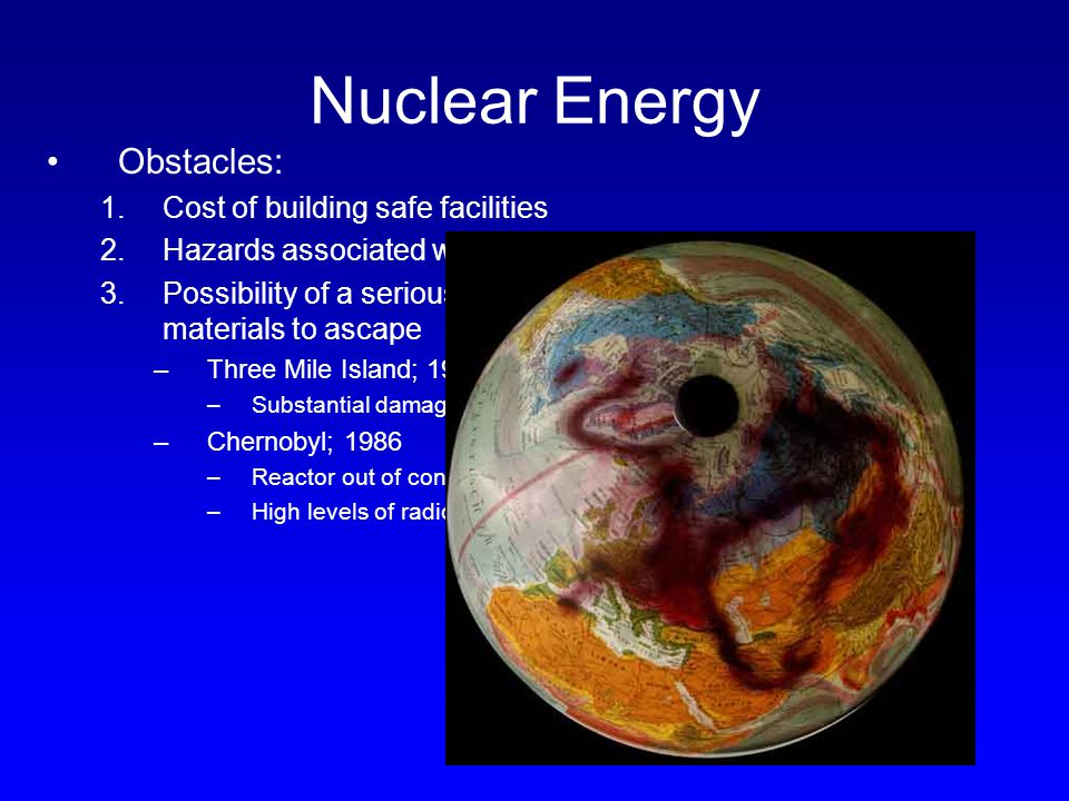 Nuclear Energy Obstacles: Cost of building safe facilities