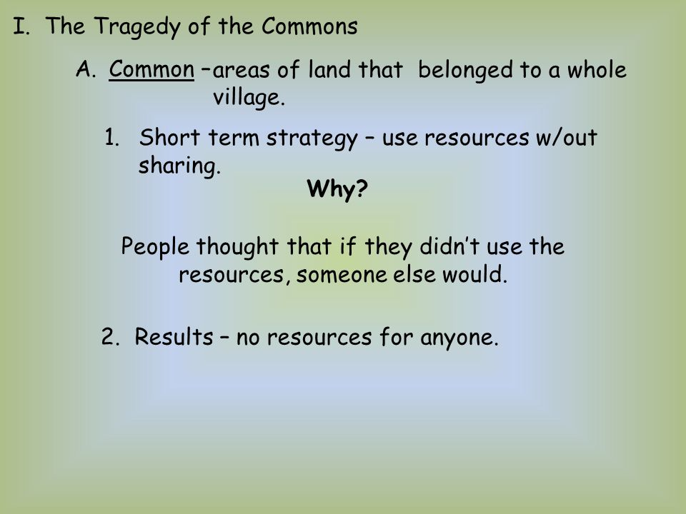 I. The Tragedy of the Commons
