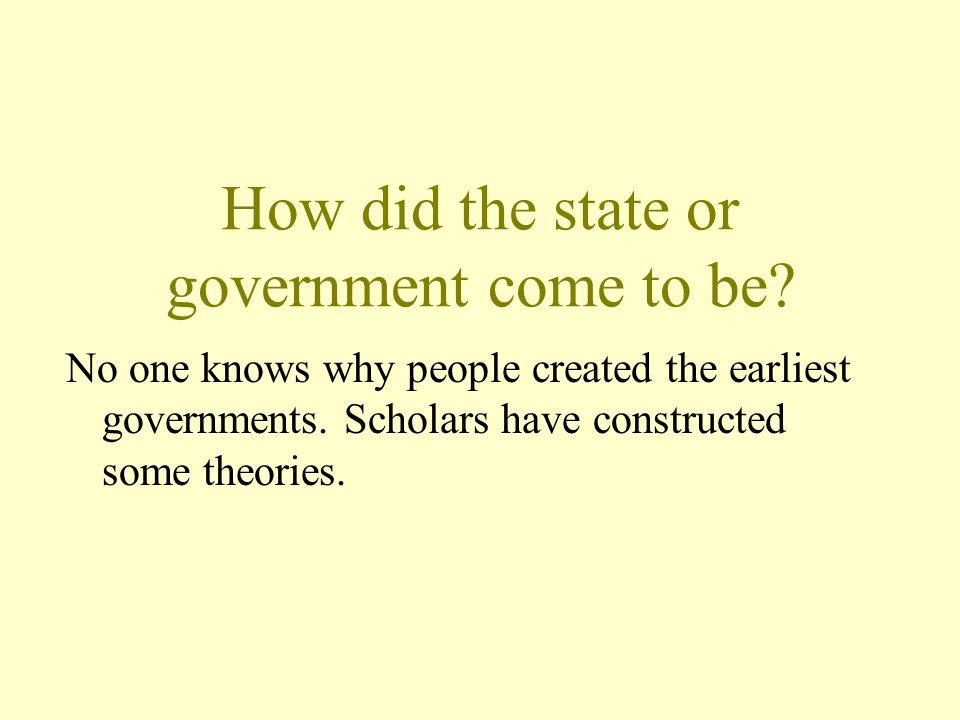 How did the state or government come to be