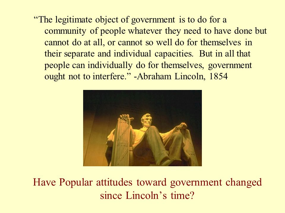 Have Popular attitudes toward government changed since Lincoln's time