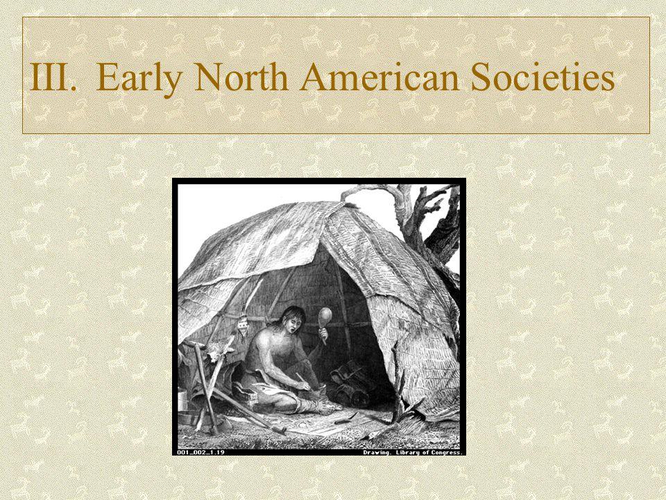 III. Early North American Societies