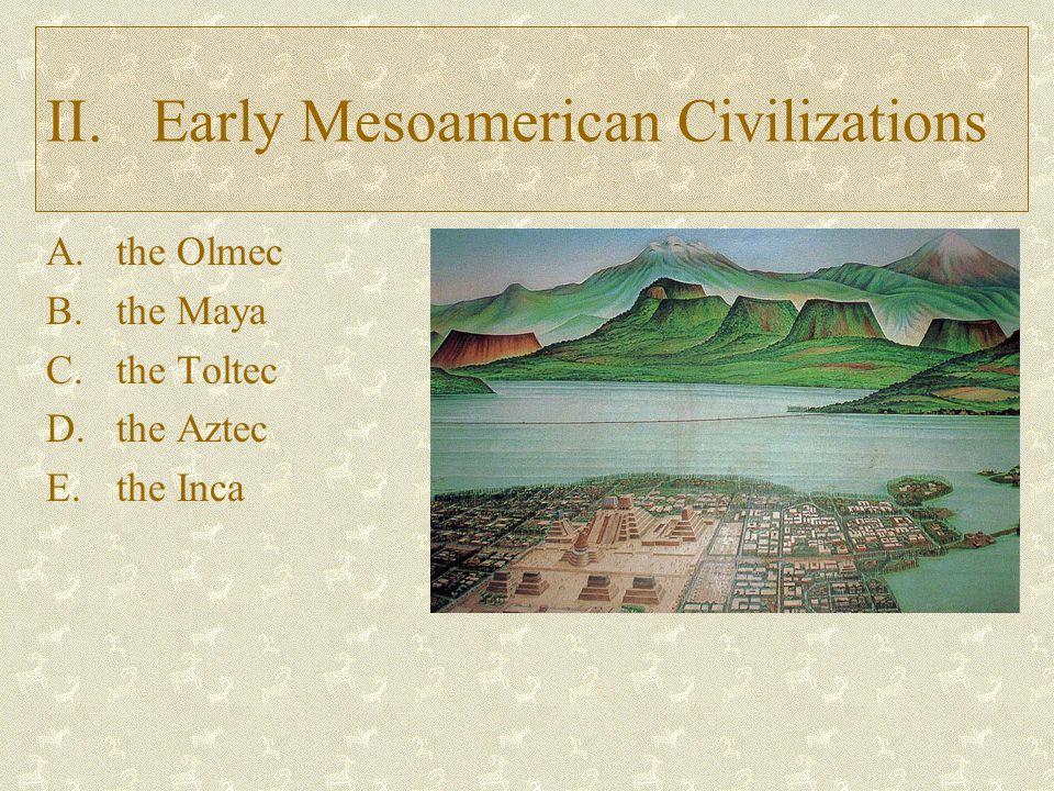 II. Early Mesoamerican Civilizations