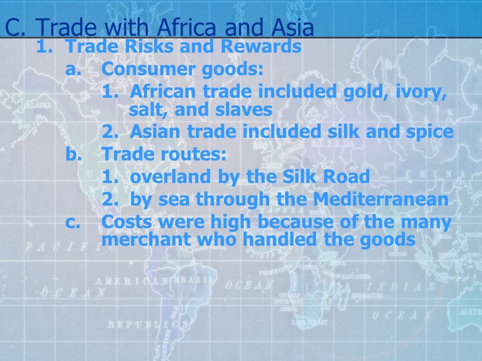 C. Trade with Africa and Asia