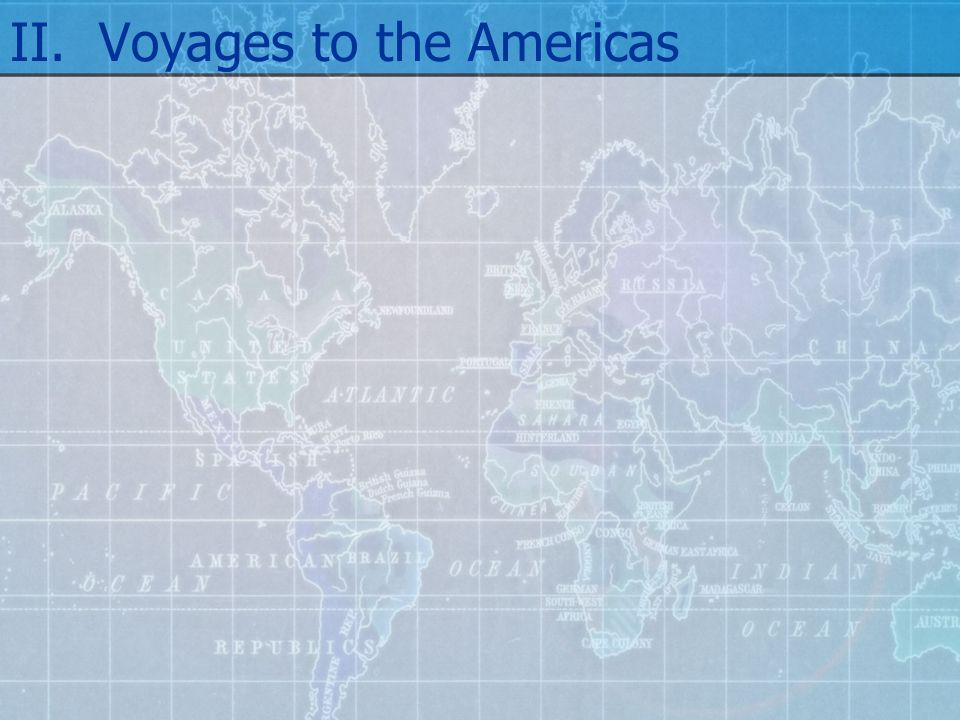 II. Voyages to the Americas
