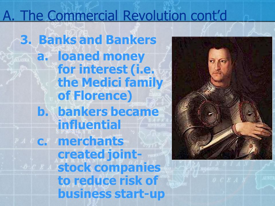 A. The Commercial Revolution cont'd