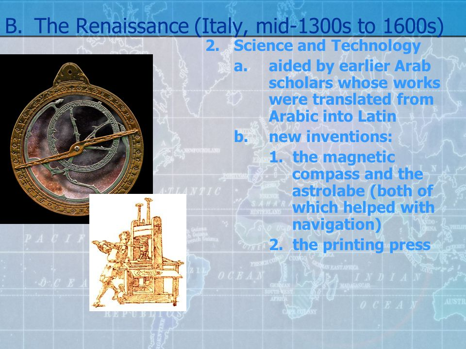 B. The Renaissance (Italy, mid-1300s to 1600s)