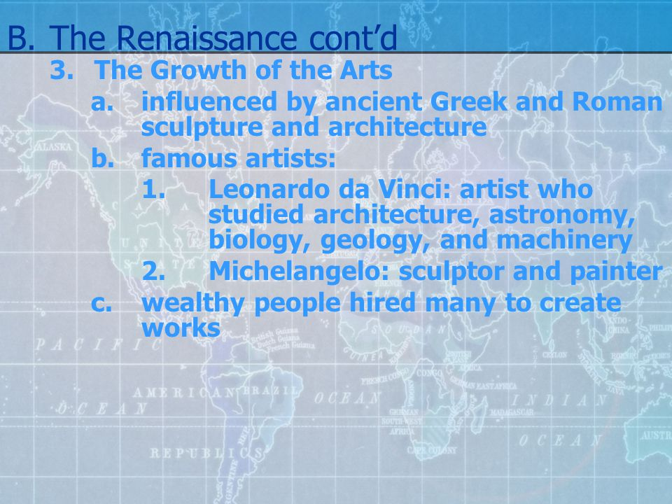 B. The Renaissance cont'd