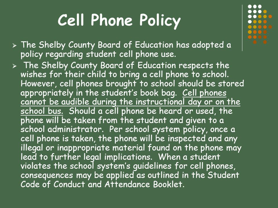 Cell Phone Policy The Shelby County Board of Education has adopted a policy regarding student cell phone use.