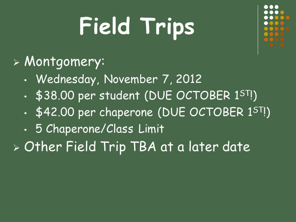 Field Trips Montgomery: Other Field Trip TBA at a later date