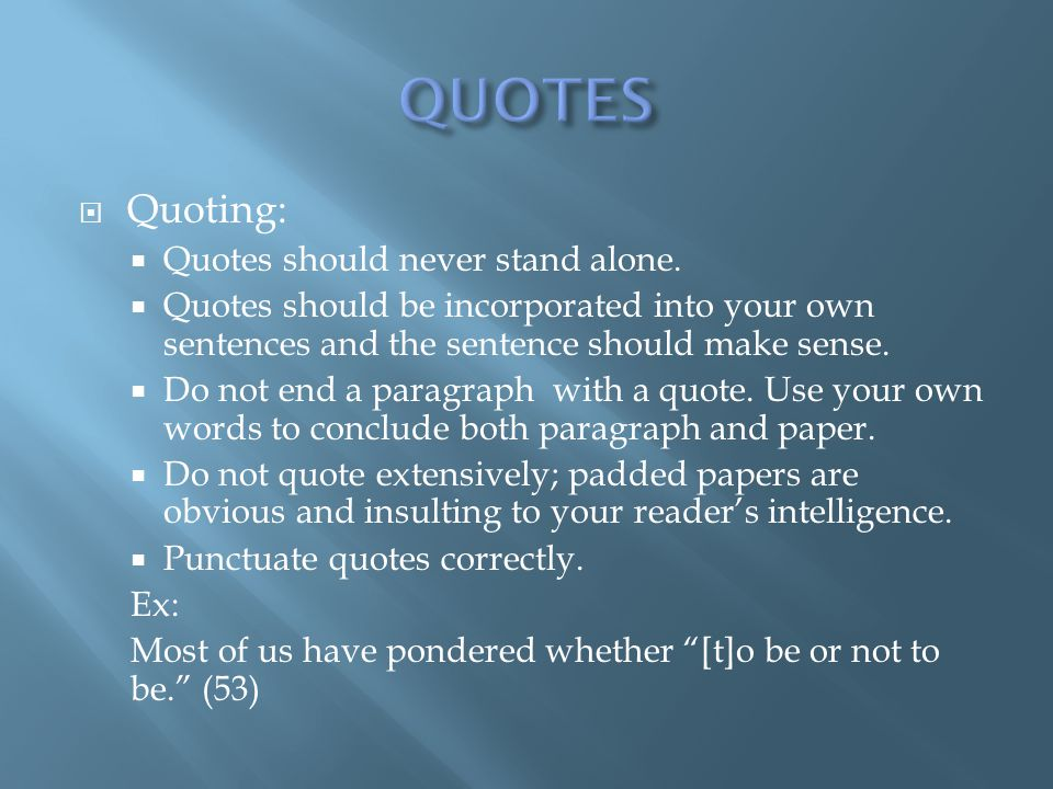 QUOTES Quoting: Quotes should never stand alone.