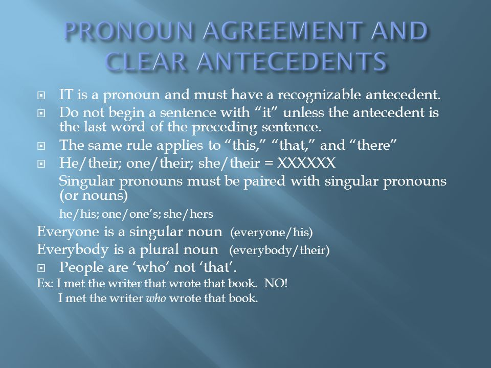 PRONOUN AGREEMENT AND CLEAR ANTECEDENTS