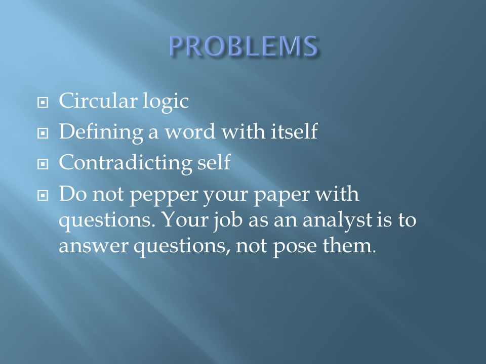 PROBLEMS Circular logic Defining a word with itself Contradicting self