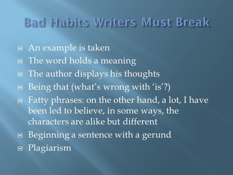 Bad Habits Writers Must Break