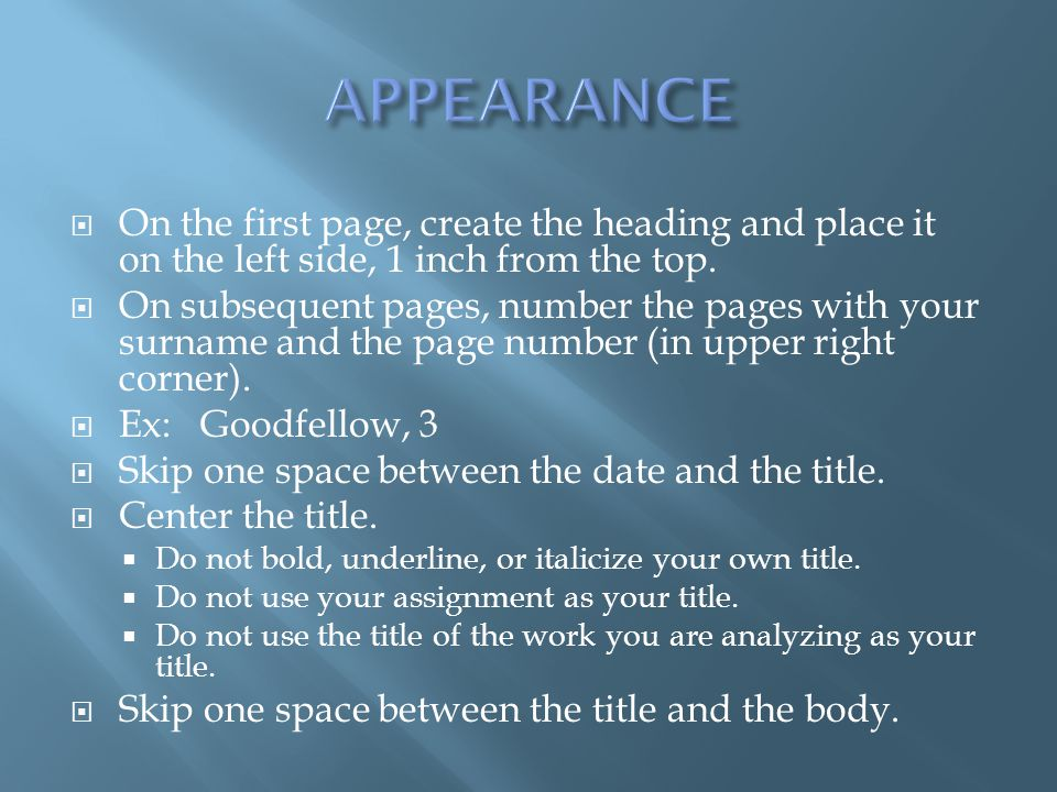 APPEARANCE On the first page, create the heading and place it on the left side, 1 inch from the top.
