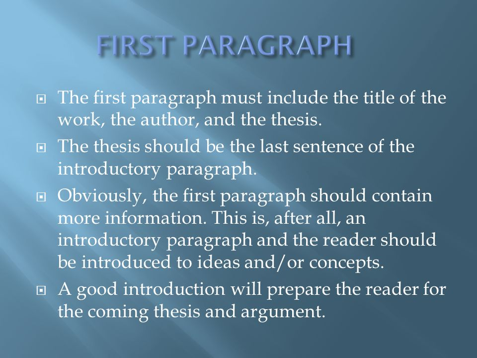FIRST PARAGRAPH The first paragraph must include the title of the work, the author, and the thesis.