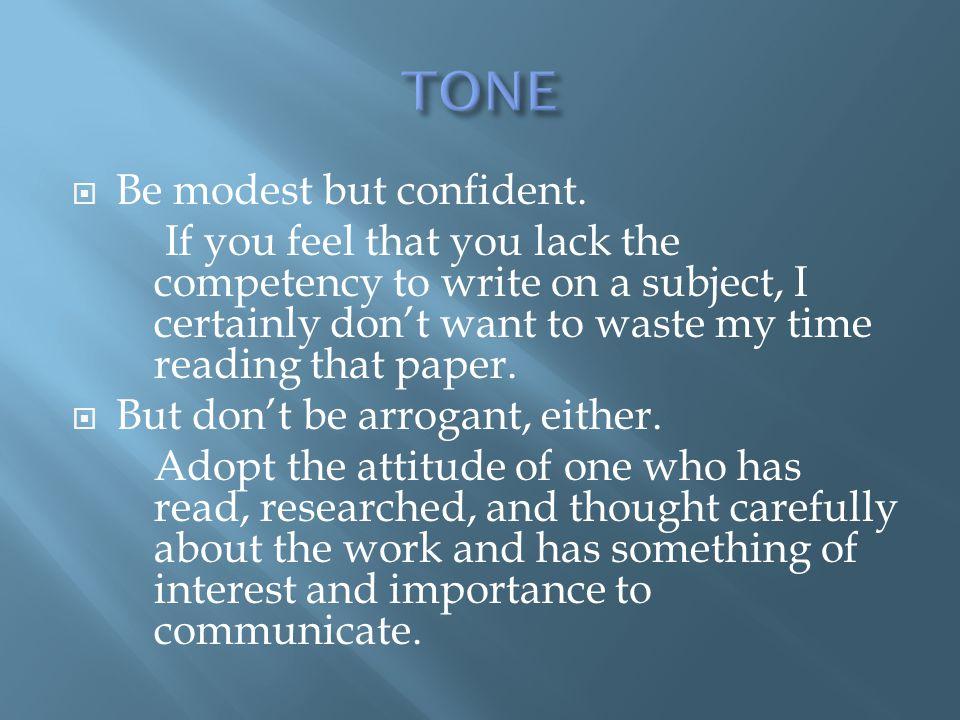 TONE Be modest but confident.