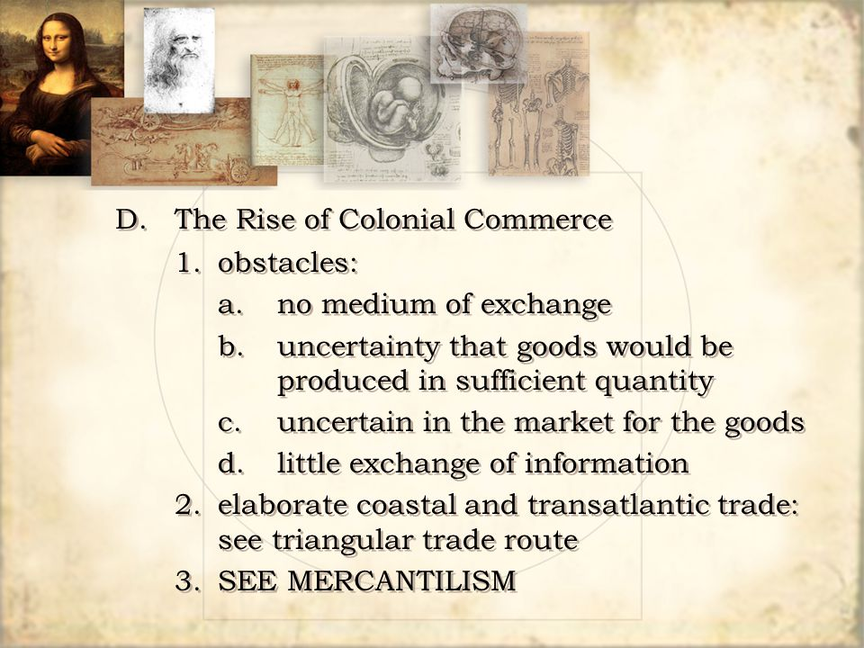 D. The Rise of Colonial Commerce