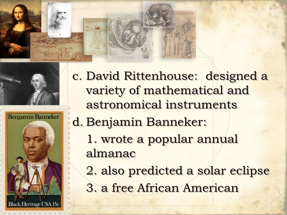 c. David Rittenhouse: designed a variety of mathematical and astronomical instruments