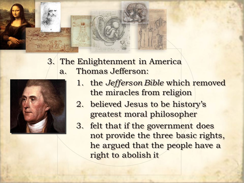 3. The Enlightenment in America a. Thomas Jefferson: