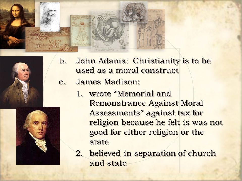 b. John Adams: Christianity is to be used as a moral construct