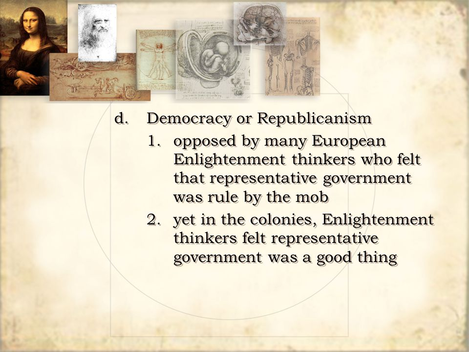d. Democracy or Republicanism