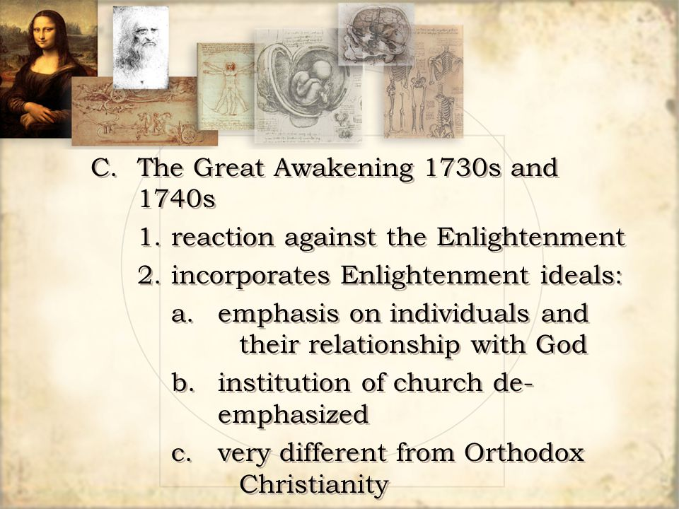 C. The Great Awakening 1730s and 1740s