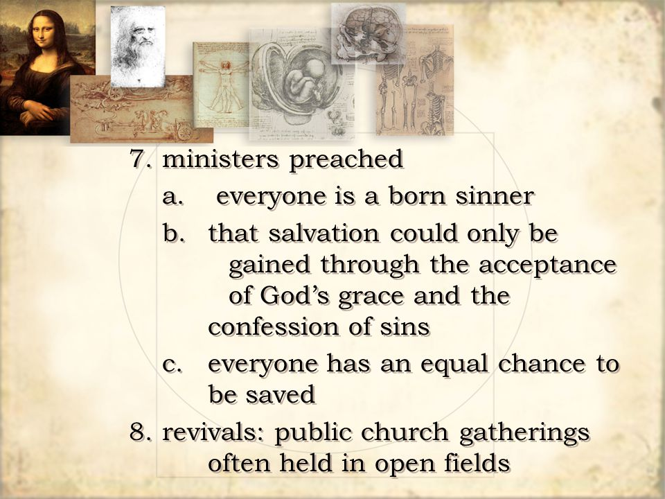 7. ministers preached a. everyone is a born sinner.