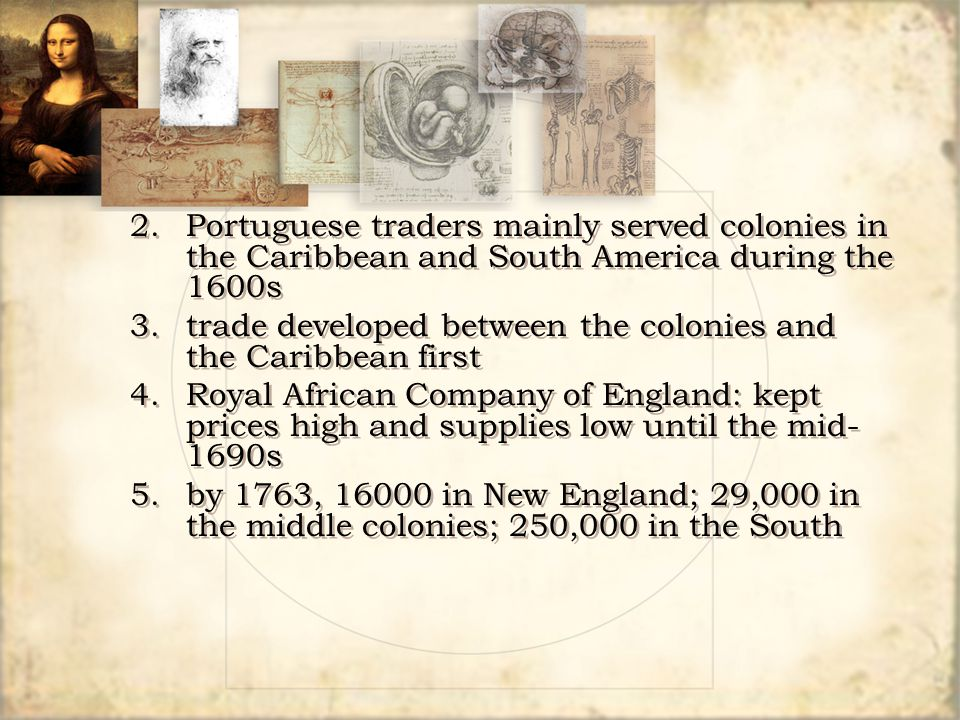 2. Portuguese traders mainly served colonies in