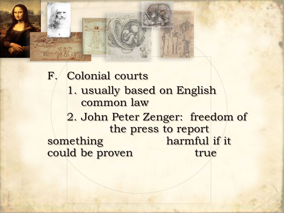 F. Colonial courts 1. usually based on English common law.