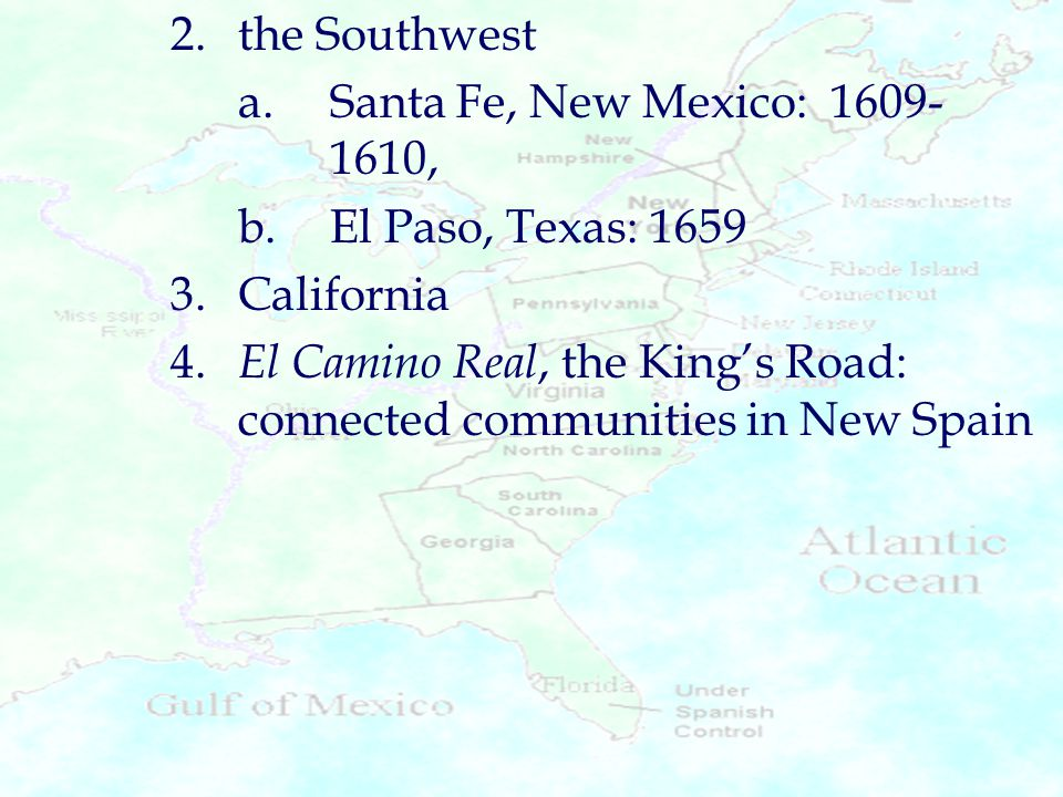 4. El Camino Real, the King's Road: connected communities in New Spain