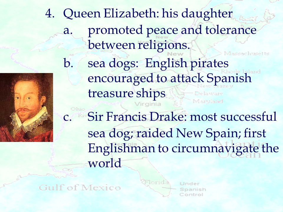 4. Queen Elizabeth: his daughter. a. promoted peace and tolerance
