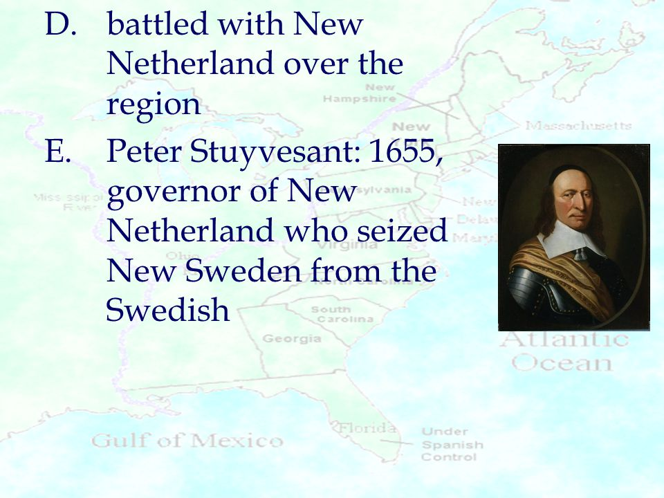 D. battled with New Netherland over the region