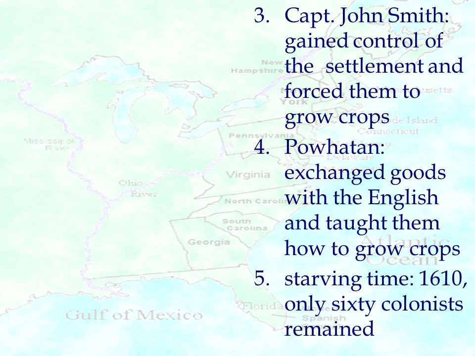 3. Capt. John Smith:. gained control of. the. settlement and