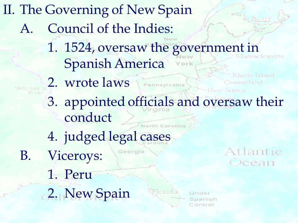 II. The Governing of New Spain