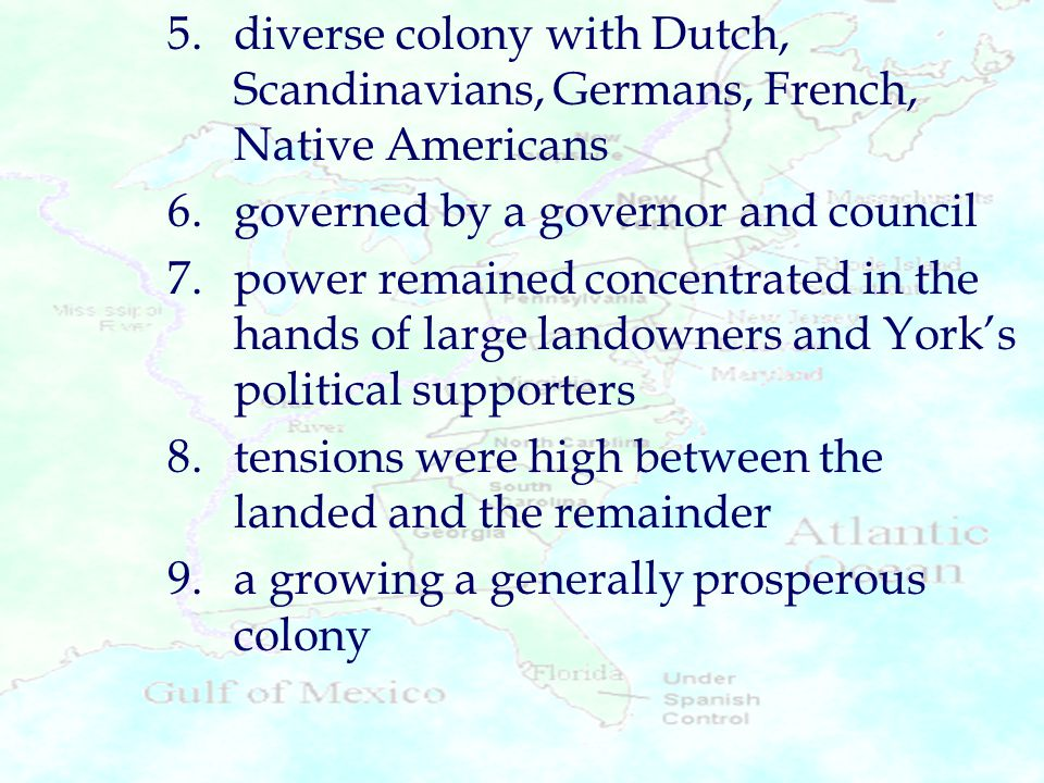 5. diverse colony with Dutch,. Scandinavians, Germans, French,