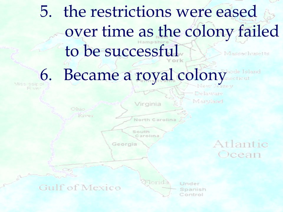 5. the restrictions were eased over time as the colony failed to be successful