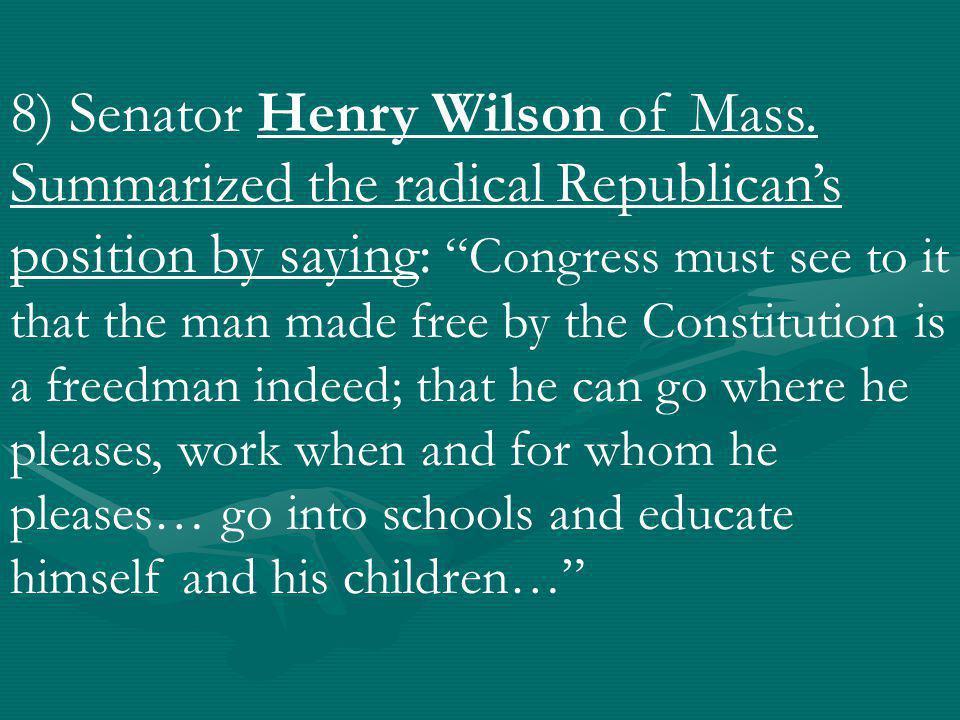 8) Senator Henry Wilson of Mass