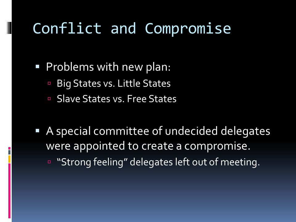 Conflict and Compromise