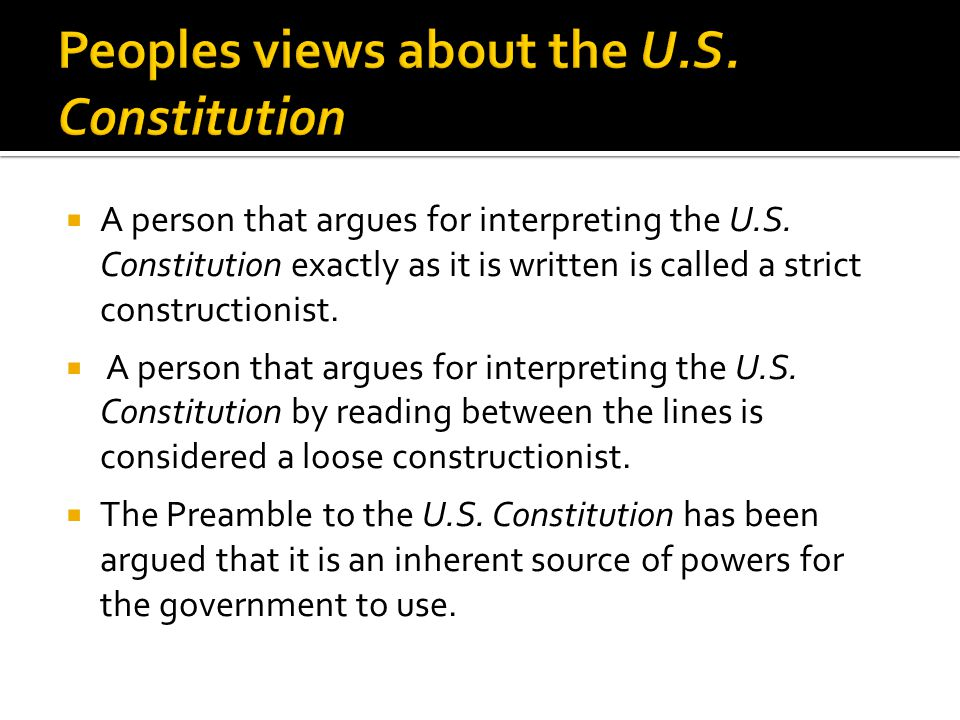 Peoples views about the U.S. Constitution