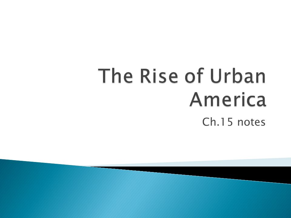 The Rise of Urban America