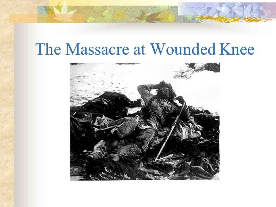 The Massacre at Wounded Knee