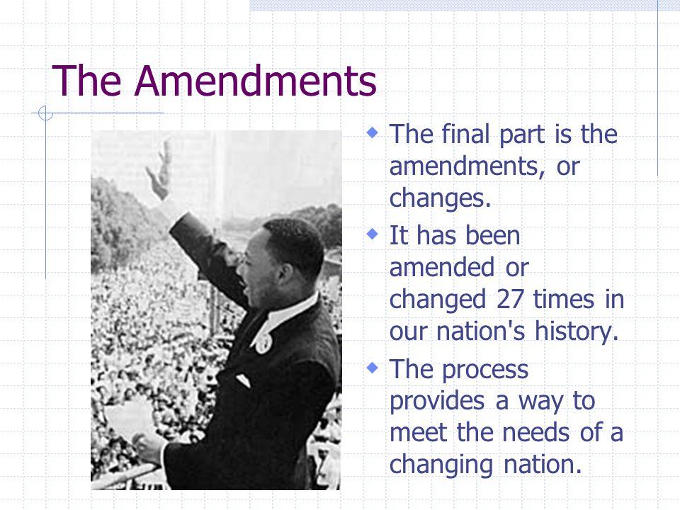 The Amendments The final part is the amendments, or changes.
