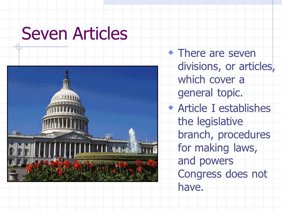Seven Articles There are seven divisions, or articles, which cover a general topic.