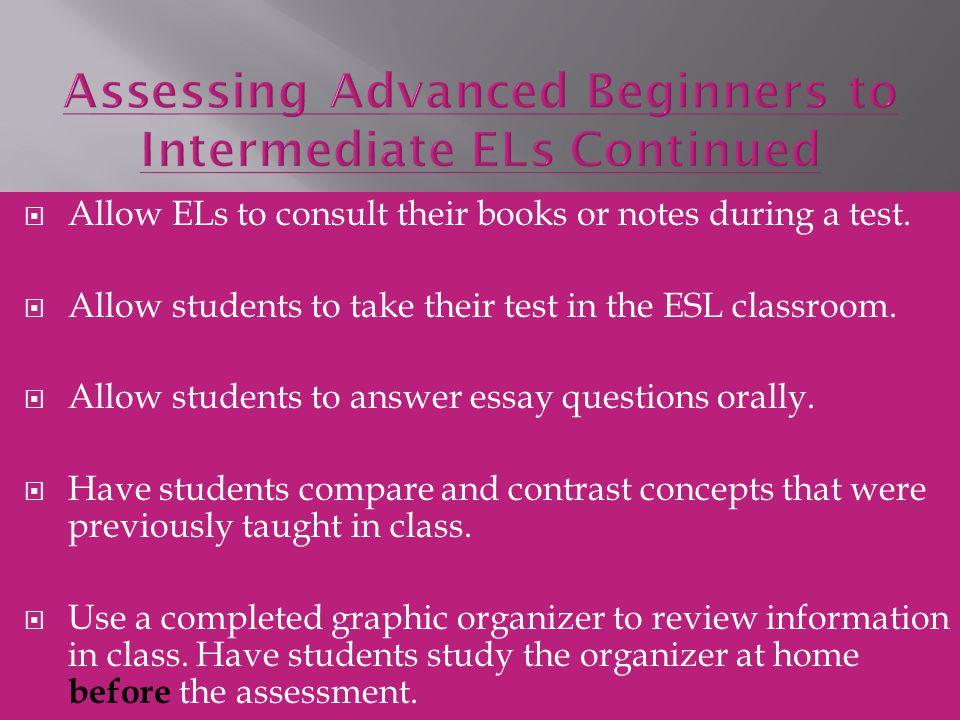Assessing Advanced Beginners to Intermediate ELs Continued