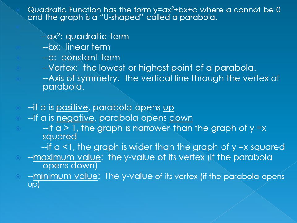--Vertex: the lowest or highest point of a parabola.