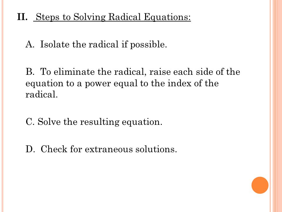 II. Steps to Solving Radical Equations: