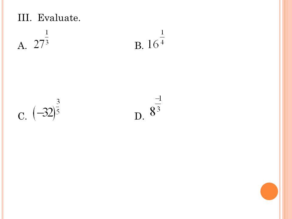 III. Evaluate. A. B. C. D.