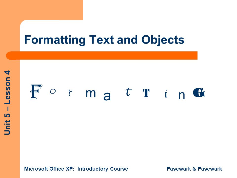 Formatting Text and Objects